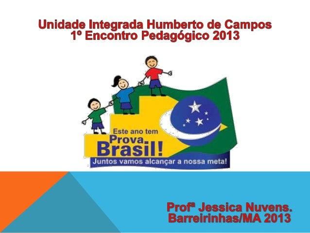 Objetivos Gerais: a) Avaliar a qualidade do ensino ministrado nas escolas, de forma que cada unidade escolar receba o resu...