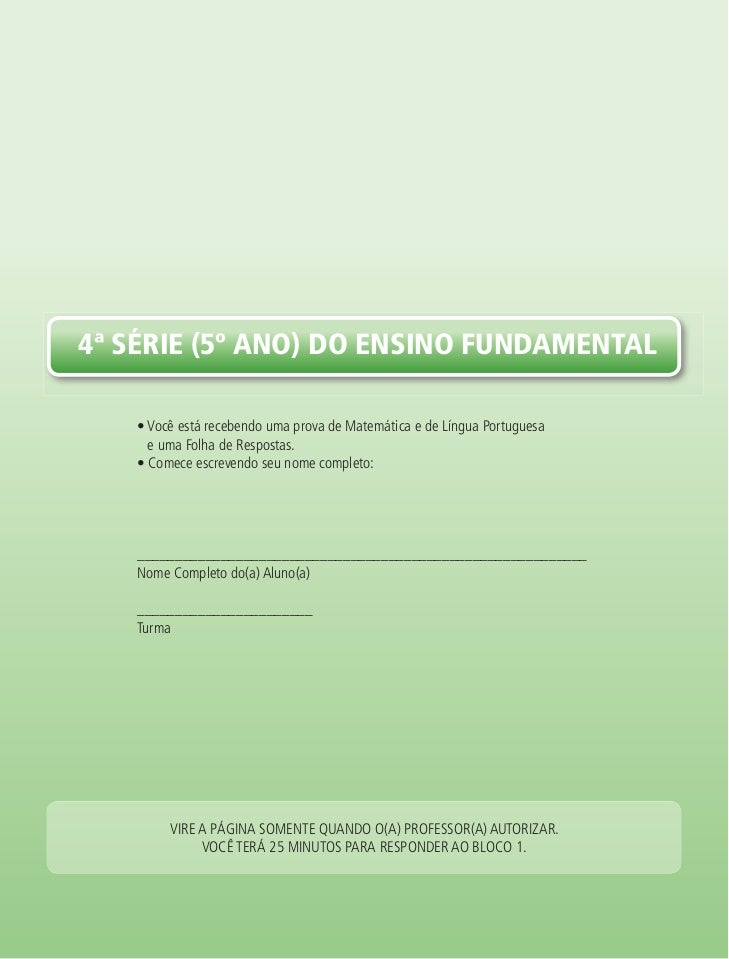 4ª série (5º ano) do ensino FundaMentaL   • Você está recebendo uma prova de Matemática e de Língua Portuguesa     e uma F...