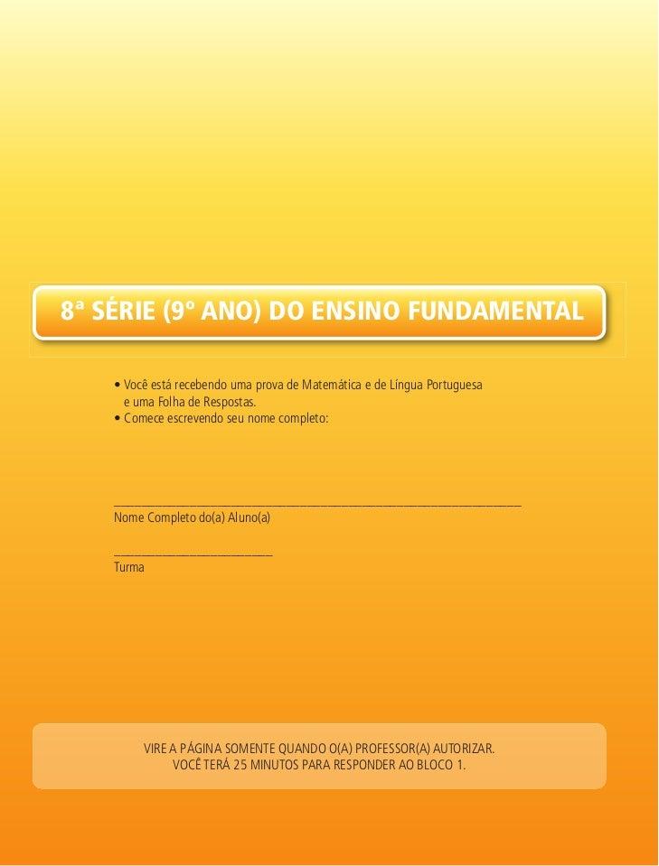 8ª série (9º ano) do ensino FundaMentaL   • Você está recebendo uma prova de Matemática e de Língua Portuguesa     e uma F...