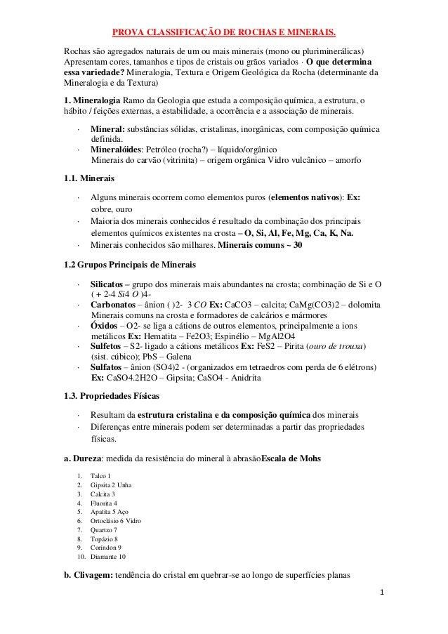 1 PROVA CLASSIFICAÇÃO DE ROCHAS E MINERAIS. Rochas são agregados naturais de um ou mais minerais (mono ou pluriminerálicas...