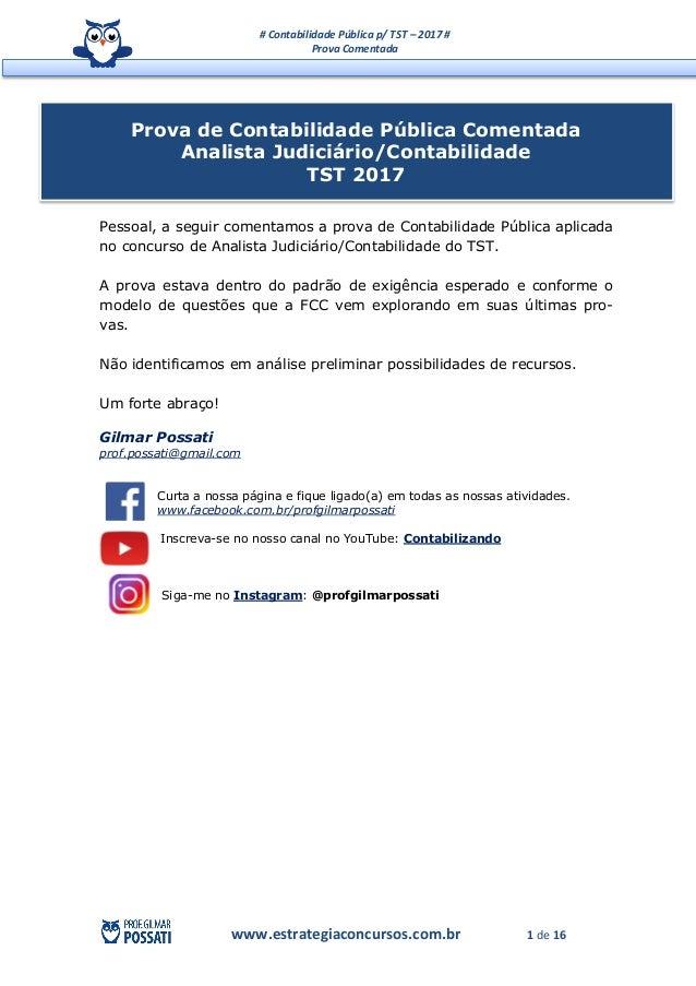 # Contabilidade Pública p/ TST – 2017 # Prova Comentada www.estrategiaconcursos.com.br 1 de 16 Pessoal, a seguir comentamo...