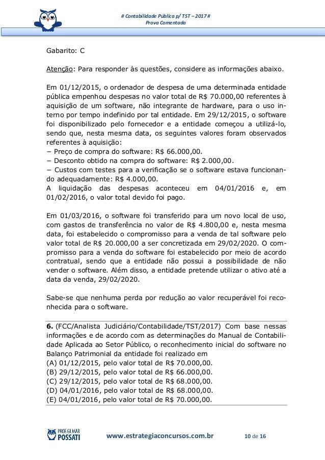 # Contabilidade Pública p/ TST – 2017 # Prova Comentada www.estrategiaconcursos.com.br 10 de 16 Gabarito: C Atenção: Para ...