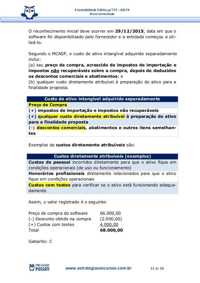 # Contabilidade Pública p/ TST – 2017 # Prova Comentada www.estrategiaconcursos.com.br 11 de 16 O reconhecimento inicial d...