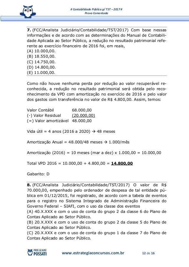 # Contabilidade Pública p/ TST – 2017 # Prova Comentada www.estrategiaconcursos.com.br 12 de 16 7. (FCC/Analista Judiciári...
