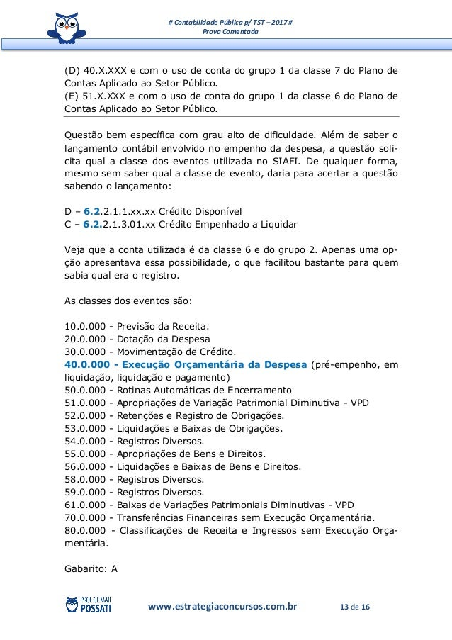 # Contabilidade Pública p/ TST – 2017 # Prova Comentada www.estrategiaconcursos.com.br 13 de 16 (D) 40.X.XXX e com o uso d...