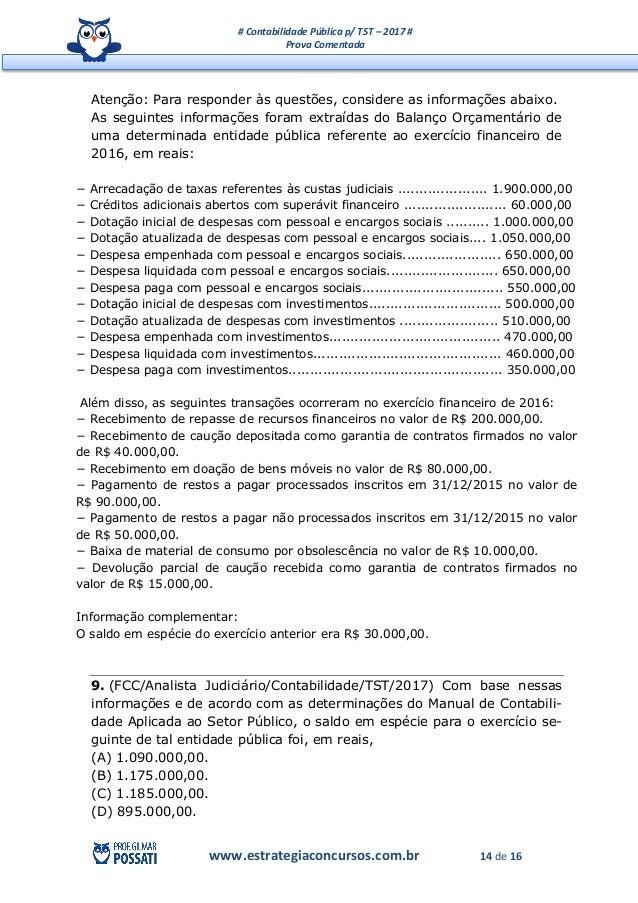 # Contabilidade Pública p/ TST – 2017 # Prova Comentada www.estrategiaconcursos.com.br 14 de 16 Atenção: Para responder às...