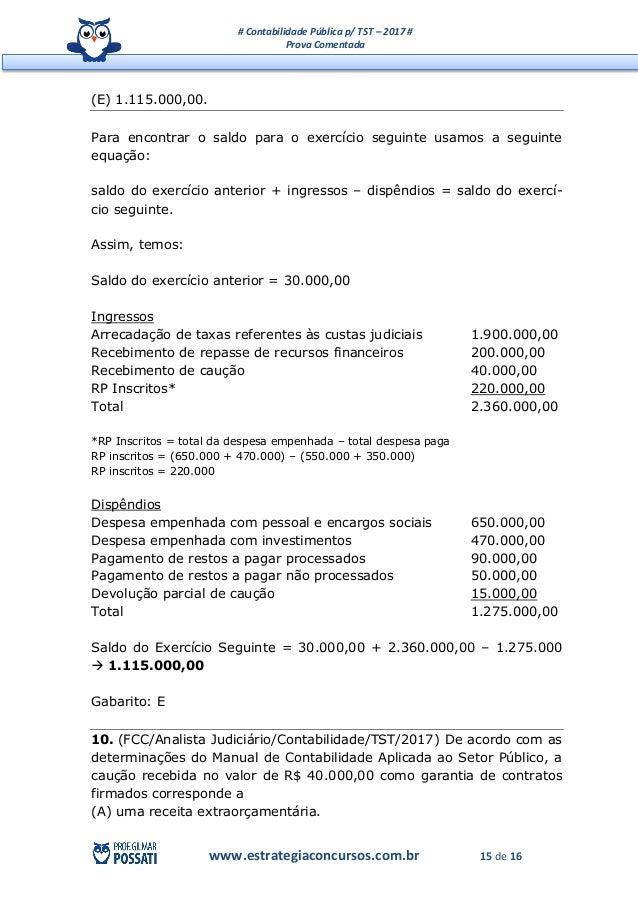 # Contabilidade Pública p/ TST – 2017 # Prova Comentada www.estrategiaconcursos.com.br 15 de 16 (E) 1.115.000,00. Para enc...