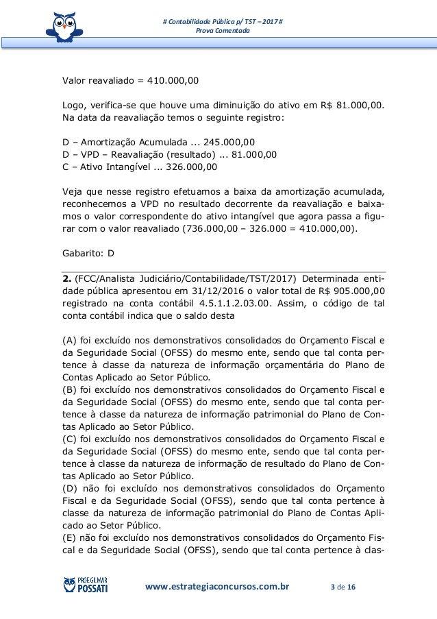 # Contabilidade Pública p/ TST – 2017 # Prova Comentada www.estrategiaconcursos.com.br 3 de 16 Valor reavaliado = 410.000,...