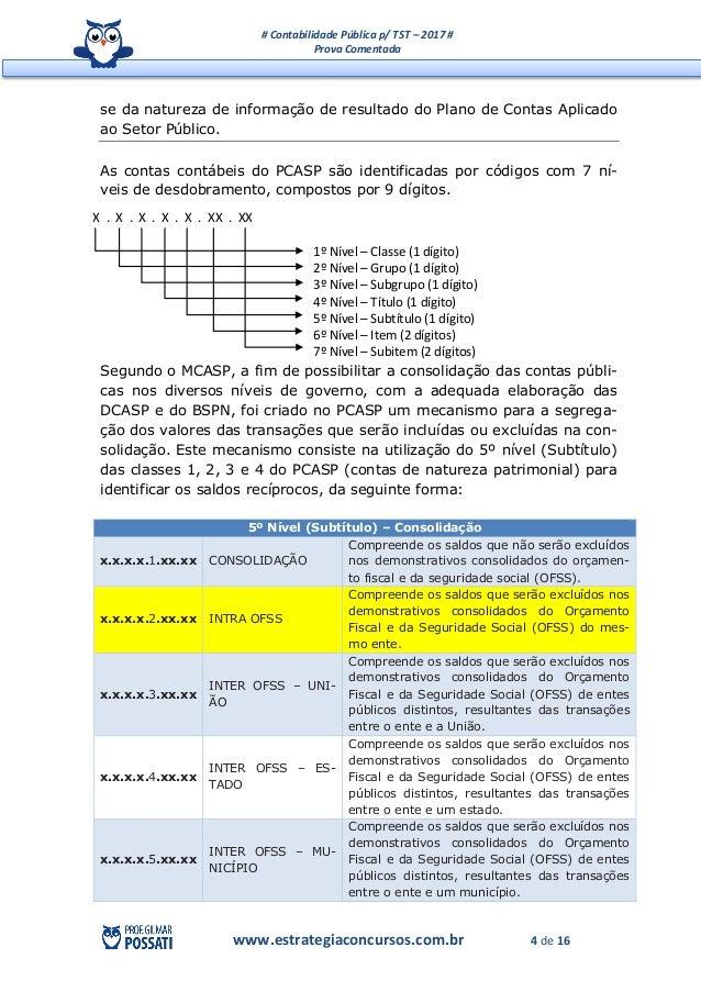 # Contabilidade Pública p/ TST – 2017 # Prova Comentada www.estrategiaconcursos.com.br 4 de 16 se da natureza de informaçã...