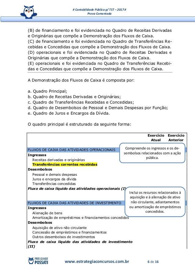 # Contabilidade Pública p/ TST – 2017 # Prova Comentada www.estrategiaconcursos.com.br 6 de 16 (B) de financiamento e foi ...