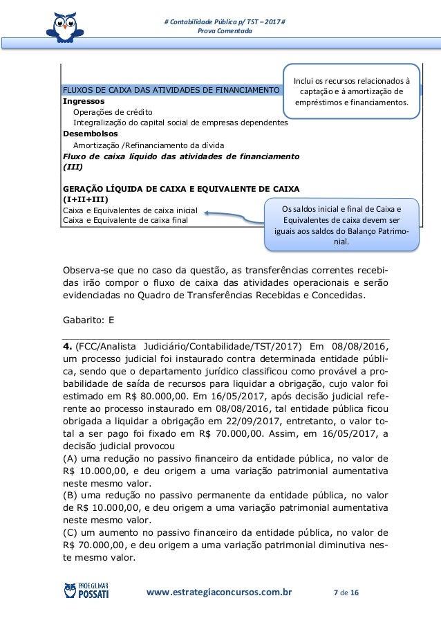 # Contabilidade Pública p/ TST – 2017 # Prova Comentada www.estrategiaconcursos.com.br 7 de 16 FLUXOS DE CAIXA DAS ATIVIDA...