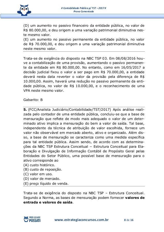 # Contabilidade Pública p/ TST – 2017 # Prova Comentada www.estrategiaconcursos.com.br 8 de 16 (D) um aumento no passivo f...