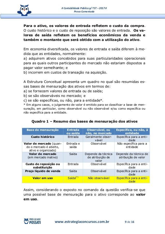 # Contabilidade Pública p/ TST – 2017 # Prova Comentada www.estrategiaconcursos.com.br 9 de 16 Para o ativo, os valores de...