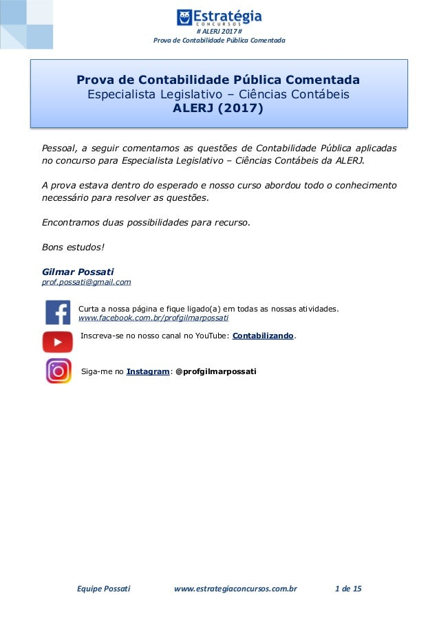 # ALERJ 2017 # Prova de Contabilidade Pública Comentada Equipe Possati www.estrategiaconcursos.com.br 1 de 15 Pessoal, a s...