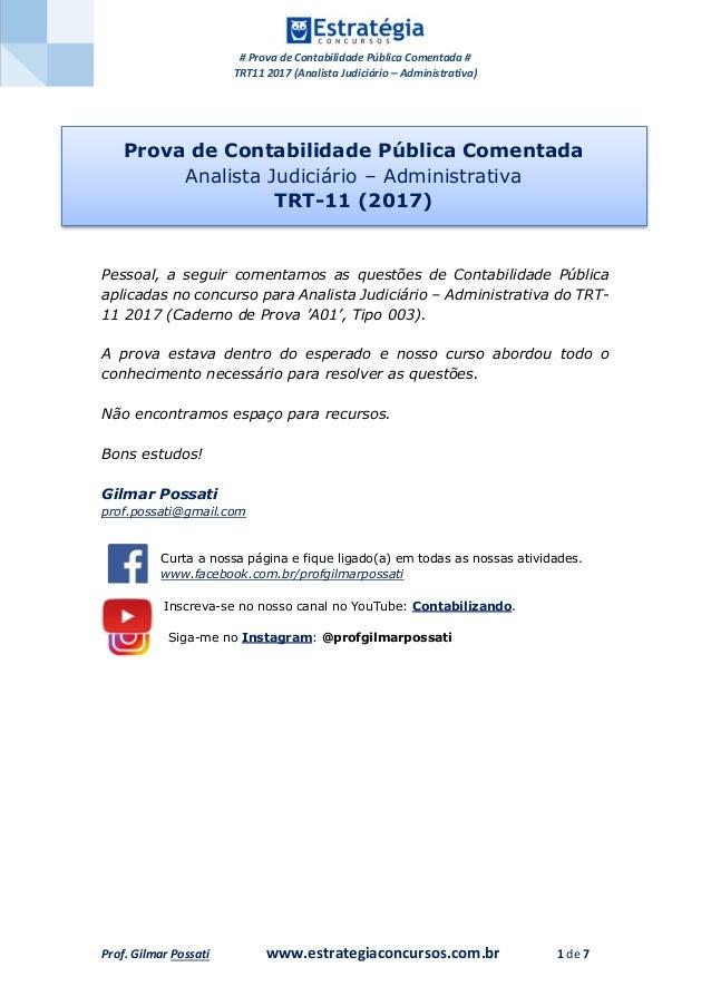 # Prova de Contabilidade Pública Comentada # TRT11 2017 (Analista Judiciário – Administrativa) Prof. Gilmar Possati www.es...