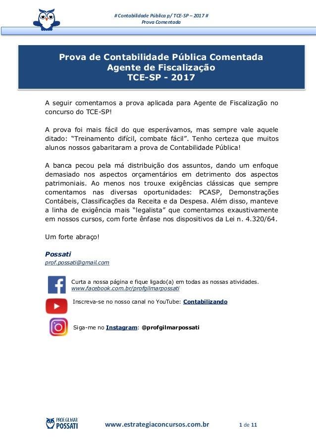 # Contabilidade Pública p/ TCE-SP – 2017 # Prova Comentada www.estrategiaconcursos.com.br 1 de 11 A seguir comentamos a pr...