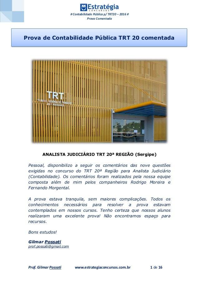 # Contabilidade Pública p/ TRT20 – 2016 # Prova Comentada Prof. Gilmar Possati www.estrategiaconcursos.com.br 1 de 16 ANAL...