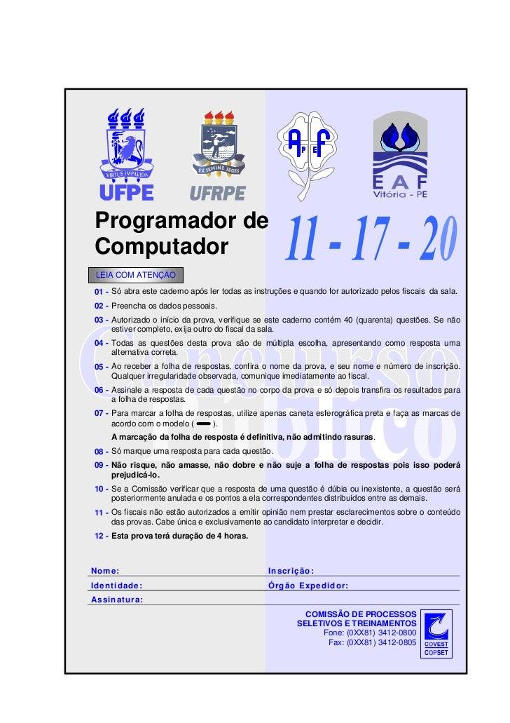 Programador de Computador LEIA COM ATENÇÃO 01 - Só abra este caderno após ler todas as instruções e quando for autorizado ...