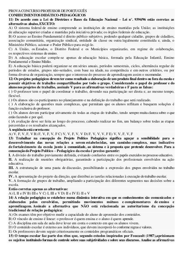 PROVA CONCURSO PROFESSOR DE PORTUGUÊSCONHECIMENTOS DIDÁTICO-PEDAGÓGICOS11) De acordo com a Lei de Diretrizes e Bases da Ed...