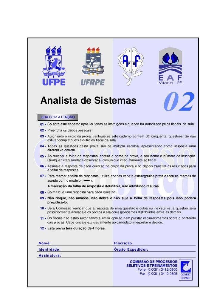 Analista de Sistemas LEIA COM ATENÇÃO 01 - Só abra este caderno após ler todas as instruções e quando for autorizado pelos...