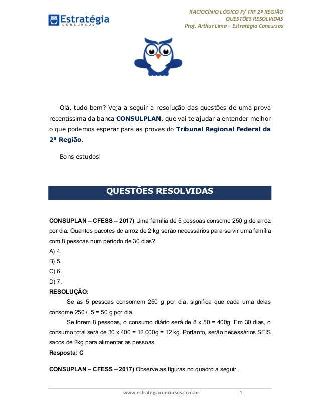 RACIOCÍNIO LÓGICO P/ TRF 2ª REGIÃO QUESTÕES RESOLVIDAS Prof. Arthur Lima – Estratégia Concursos www.estrategiaconcursos.co...