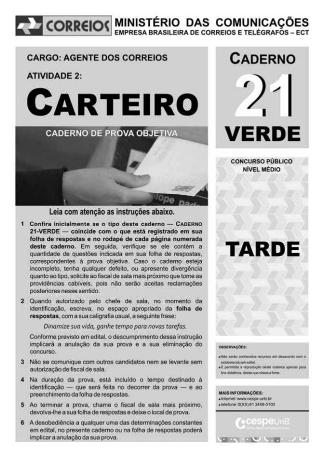 CESPE/UnB – ECT Cargo: Agente dos Correios – Atividade 2: Carteiro Caderno 21-VERDE – 1 – C Nas questões a seguir, marque,...