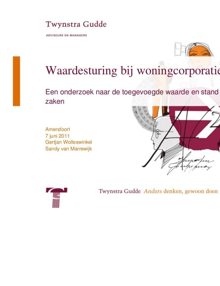 Waardesturing bij woningcorporatiesEen onderzoek naar de toegevoegde waarde en stand vanzakenAmersfoort7 juni 2011Gertjan ...