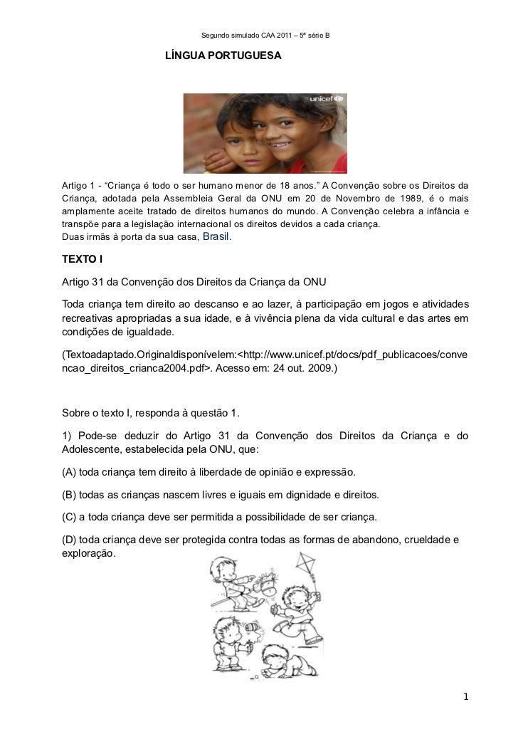 """Segundo simulado CAA 2011 – 5ª série B                       LÍNGUA PORTUGUESAArtigo 1 ‐ """"Criança é todo o ser humano meno..."""