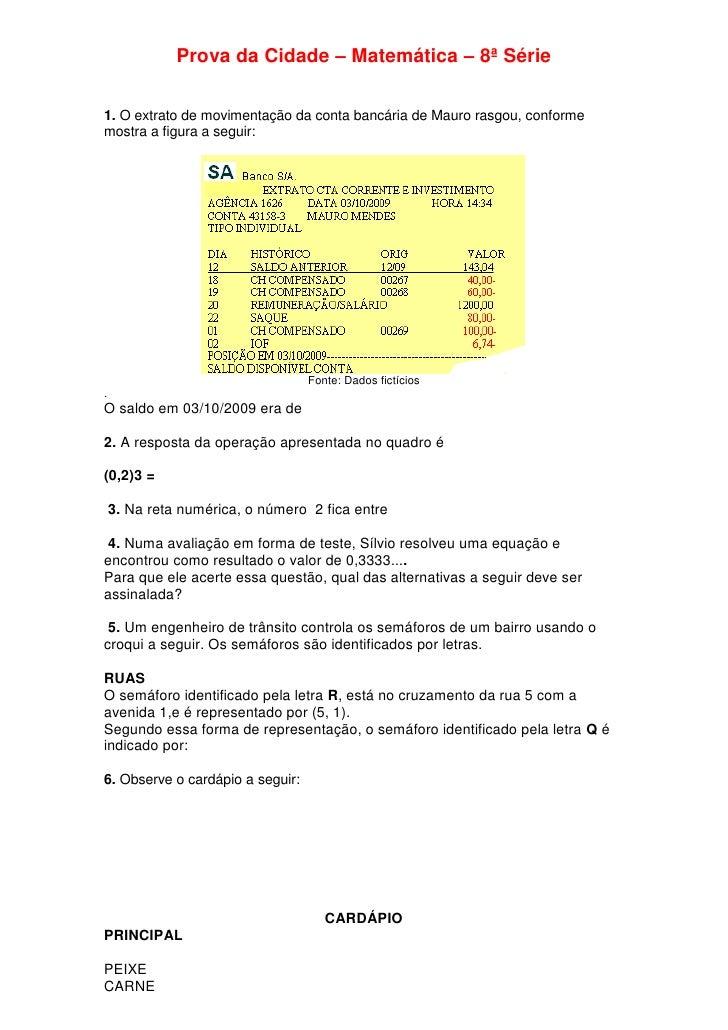 Prova da Cidade – Matemática – 8ª Série  1. O extrato de movimentação da conta bancária de Mauro rasgou, conforme mostra a...