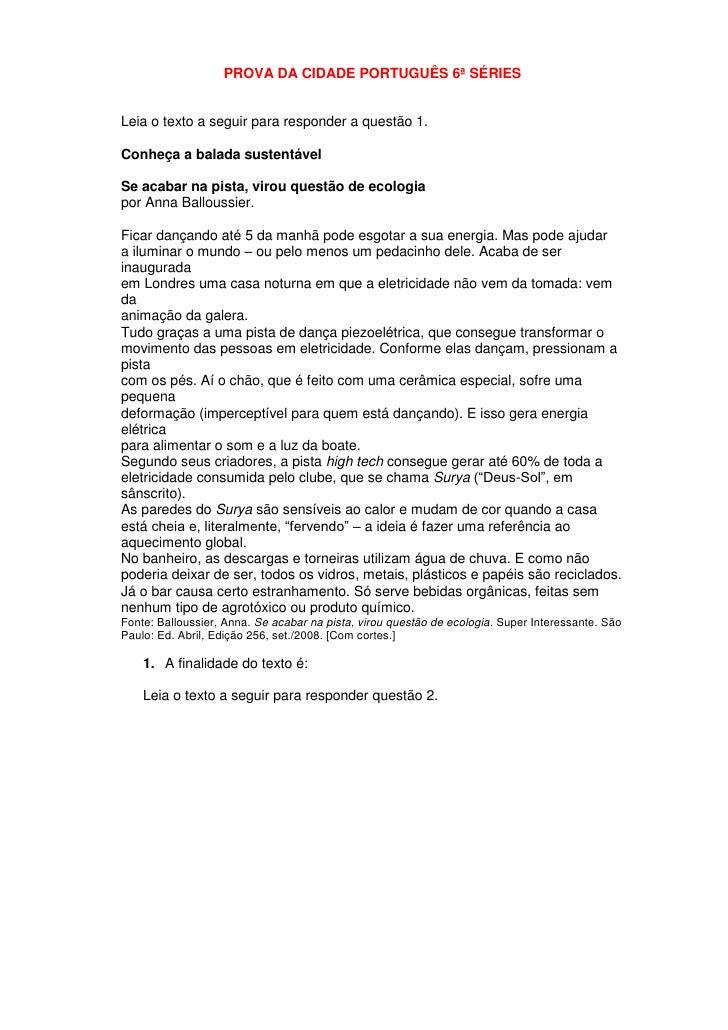 PROVA DA CIDADE PORTUGUÊS 6ª SÉRIES   Leia o texto a seguir para responder a questão 1.  Conheça a balada sustentável  Se ...