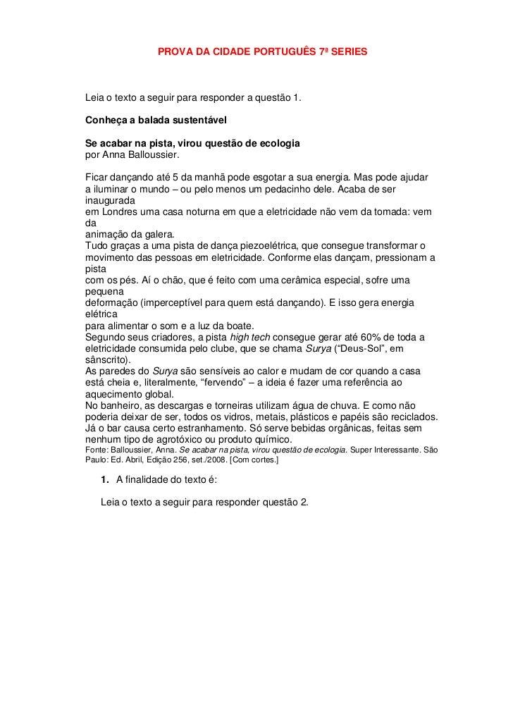 PROVA DA CIDADE PORTUGUÊS 7ª SERIES    Leia o texto a seguir para responder a questão 1.  Conheça a balada sustentável  Se...