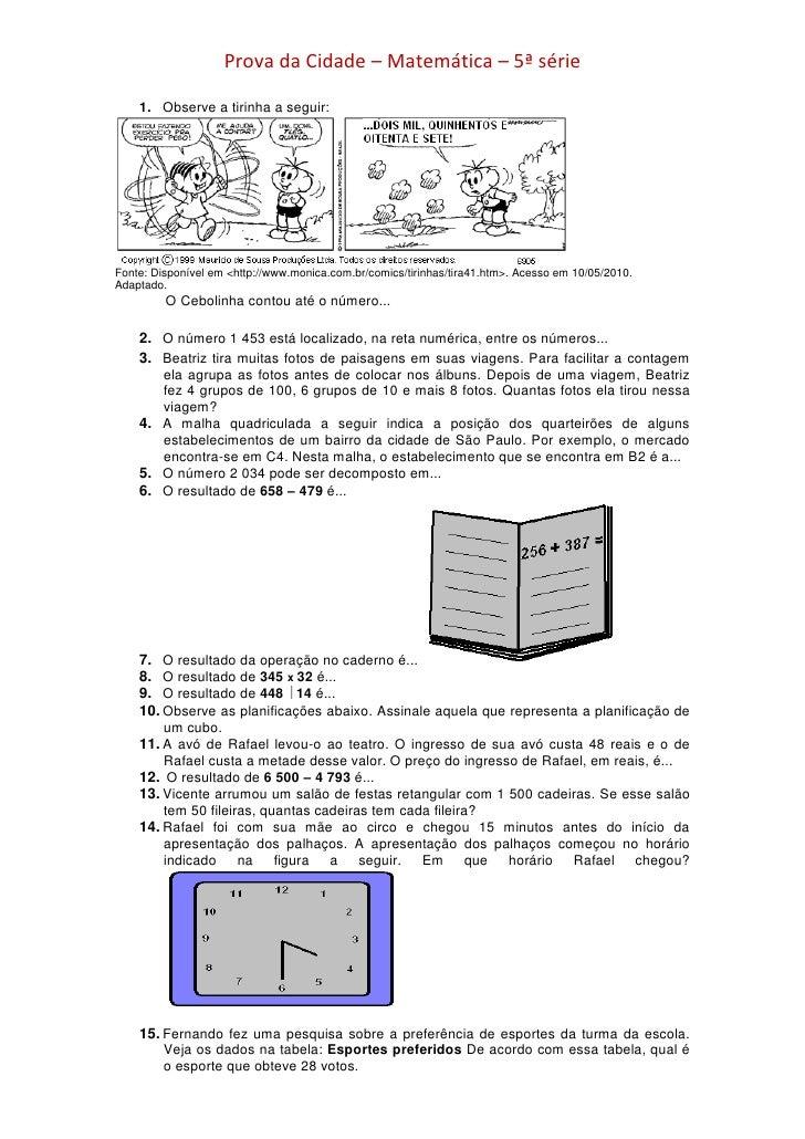 Prova da Cidade – Matemática – 5ª série      1. Observe a tirinha a seguir:     Fonte: Disponível em <http://www.monica.co...