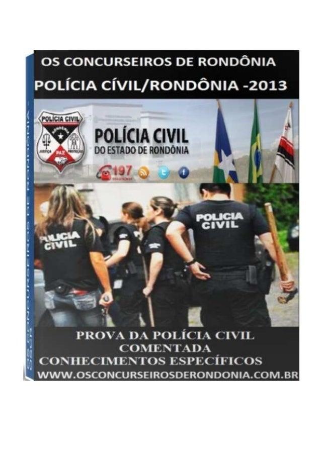 PROVA COMENTADA DA POLÍCIA CIVIL  INTRODUÇÃO Por que resolvemos criar uma apostila e distribuir de graça? Quando começamos...