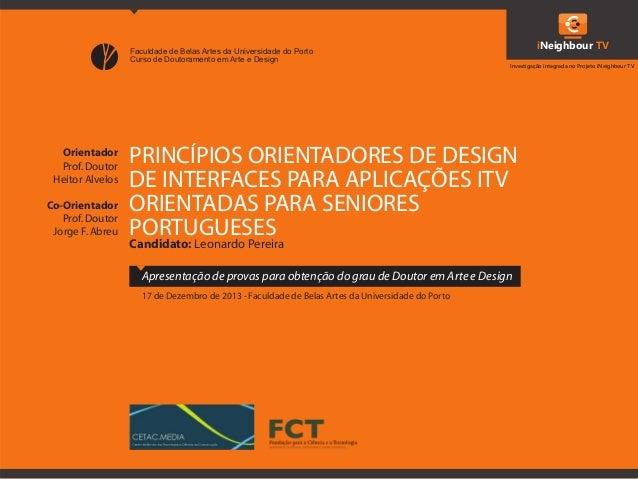 Faculdade de Belas Artes da Universidade do Porto Curso de Doutoramento em Arte e Design  Orientador Prof. Doutor Heitor A...