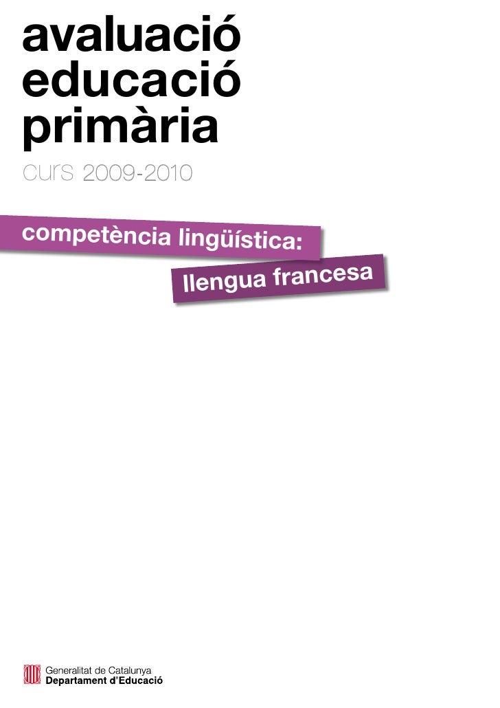 avaluació educació primària curs 2009-2010 competència lingüística:                             a              llengua fra...