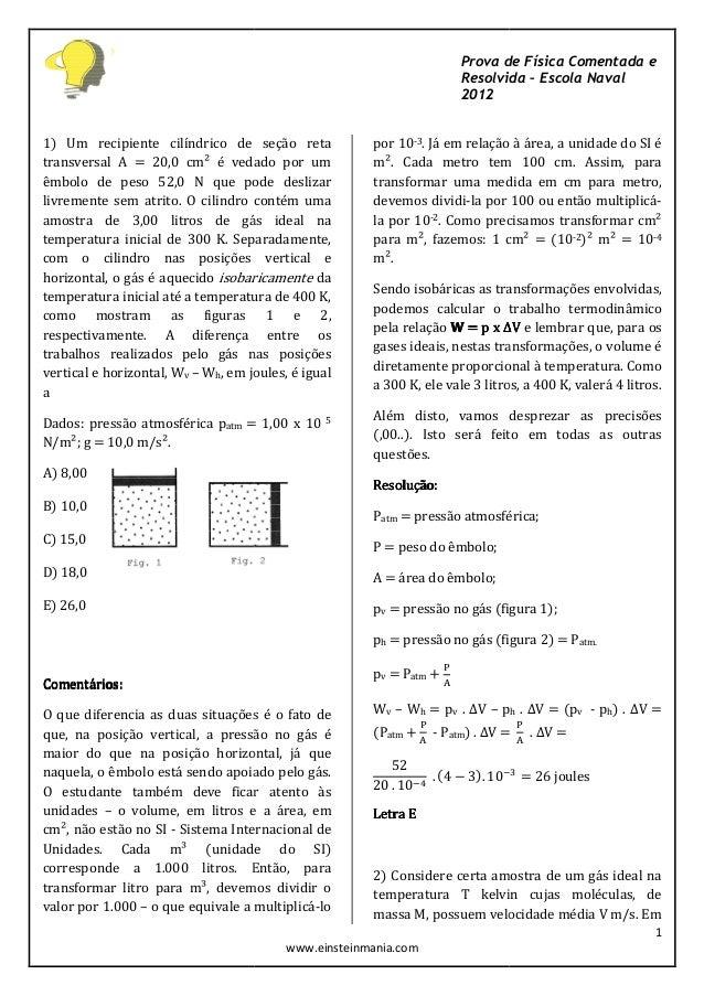 1) Um recipiente cilíndrico de seção reta transversal A = 20,0 cm² é vedado por um êmbolo de peso 52,0 N que pode deslizar...