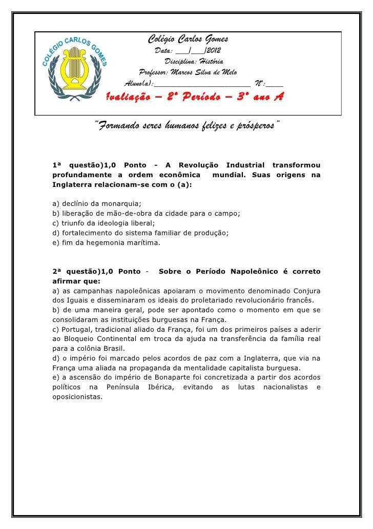 Colégio Carlos Gomes                              Data: ___/___/2012                                  Disciplina: História...