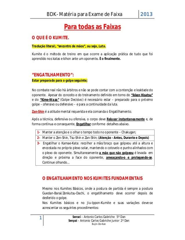 BDK- Matéria para Exame de Faixa 20131 Sensei – Antonio Carlos Gabriche 5º DanSenpai – Antonio Carlos Gabriche Junior 2º D...