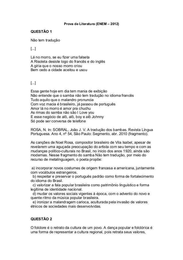 Prova de Literatura (ENEM – 2012) QUESTÃO 1 Não tem tradução [...] Lá no morro, se eu fizer uma falseta A Risoleta desiste...