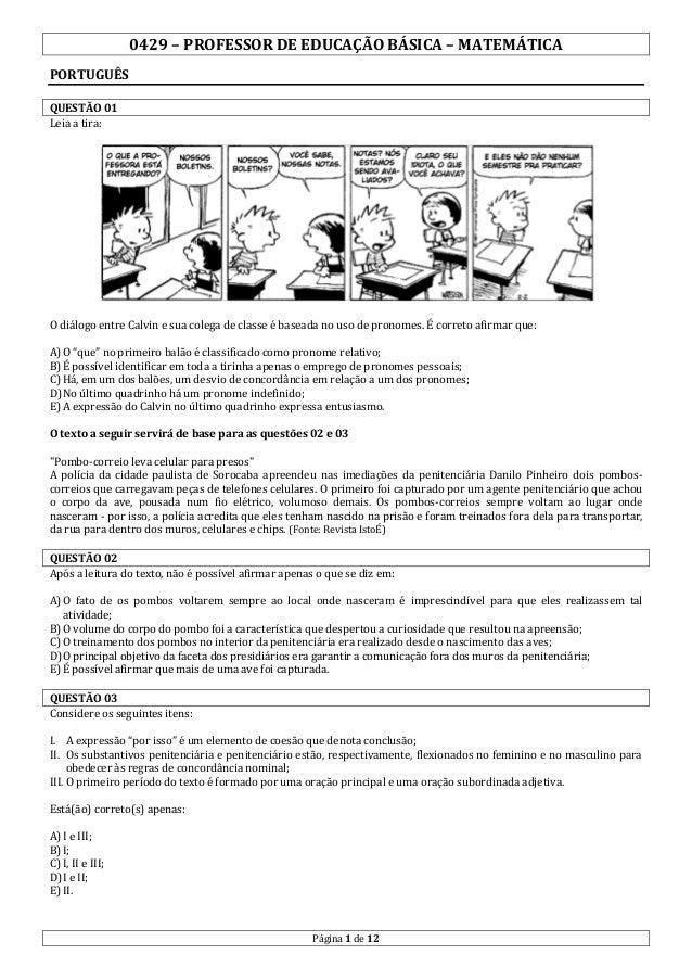 0429 – PROFESSOR DE EDUCAÇÃO BÁSICA – MATEMÁTICA PORTUGUÊS QUESTÃO 01 Leia a tira:  O diálogo entre Calvin e sua colega de...