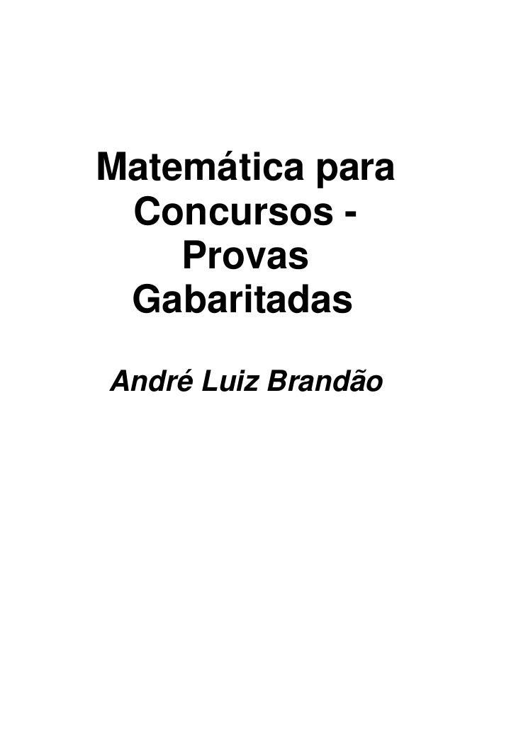 Matemática para Concursos -    Provas GabaritadasAndré Luiz Brandão