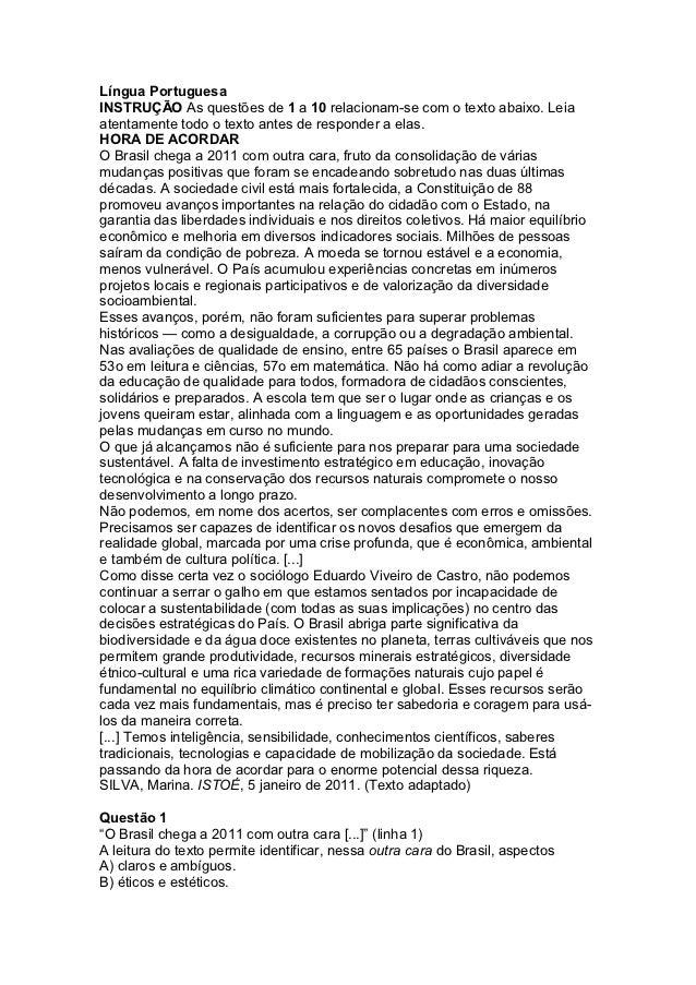 Língua PortuguesaINSTRUÇÃO As questões de 1 a 10 relacionam-se com o texto abaixo. Leiaatentamente todo o texto antes de r...