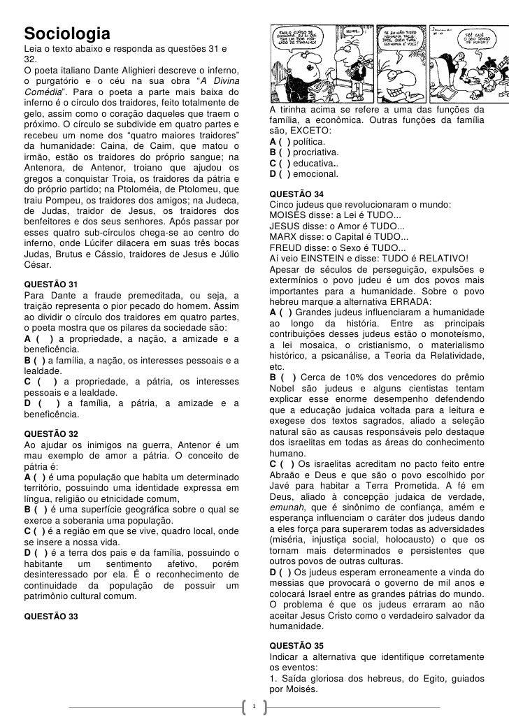 SociologiaLeia o texto abaixo e responda as questões 31 e32.O poeta italiano Dante Alighieri descreve o inferno,o purgatór...