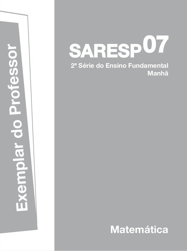 07              rofessor                         SARESP                         2ª Série do Ensino Fundamental            ...