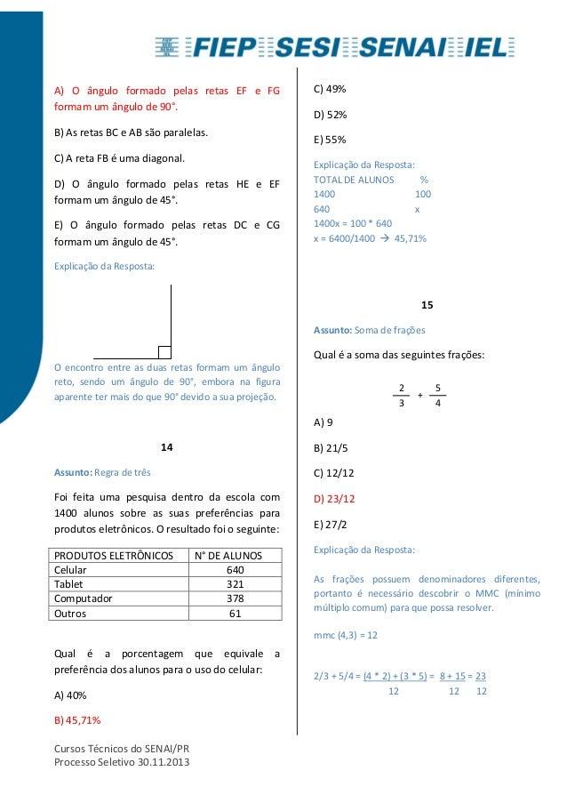 A) O ângulo formado pelas retas EF e FG  formam um ângulo de 90°.  B) As retas BC e AB são paralelas.  C) A reta FB é uma ...