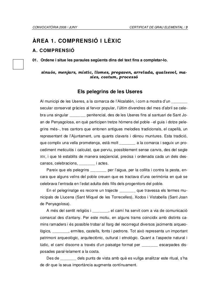 CONVOCATÒRIA 2008 / JUNY                                     CERTIFICAT DE GRAU ELEMENTAL / 3ÀREA 1. COMPRENSIÓ I LÈXICA. ...