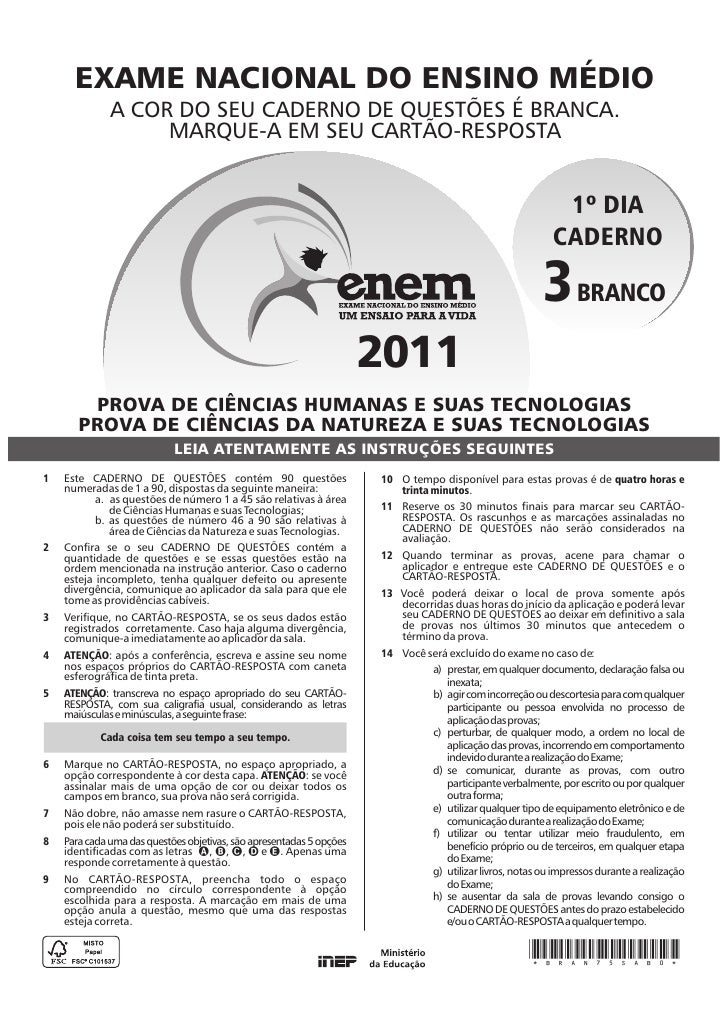 EXAME NACIONAL DO ENSINO MÉDIO              A COR DO SEU CADERNO DE QUESTÕES É BRANCA.                   MARQUE-A EM SEU C...