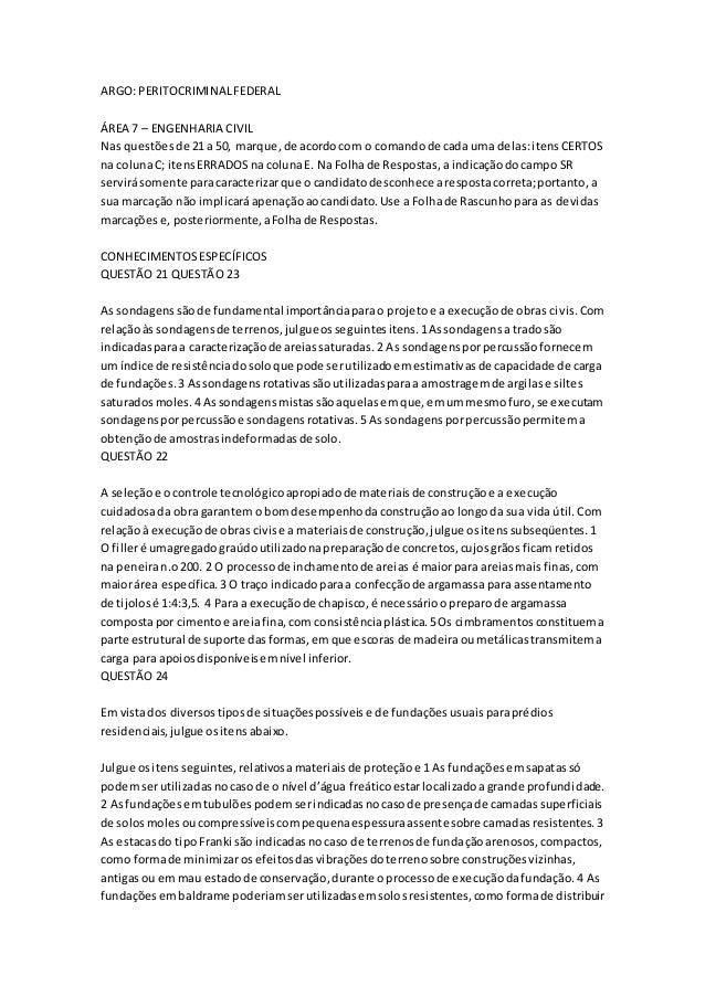 ARGO: PERITOCRIMINAL FEDERAL  ÁREA 7 – ENGENHARIA CIVIL  Nas questões de 21 a 50, marque, de acordo com o comando de cada ...