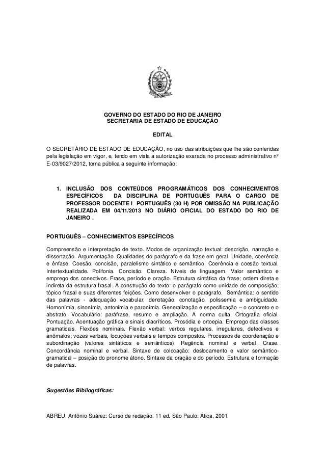 GOVERNO DO ESTADO DO RIO DE JANEIRO SECRETARIA DE ESTADO DE EDUCAÇÃO EDITAL O SECRETÁRIO DE ESTADO DE EDUCAÇÃO, no uso das...