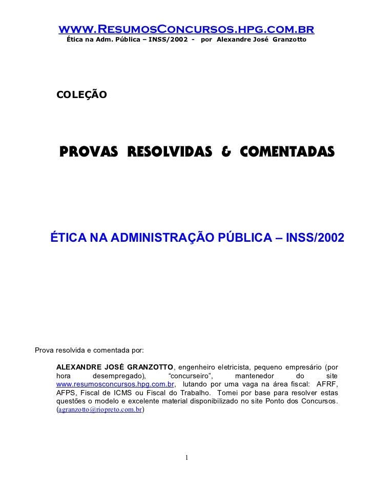 www.ResumosConcursos.hpg.com.br         Ética na Adm. Pública – INSS/2002 -     por Alexandre José Granzotto      COLEÇÃO ...